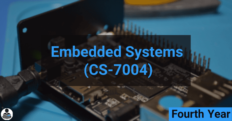 Embedded Systems (CS-7004) RGPV notes CBGS Bachelor of engineering