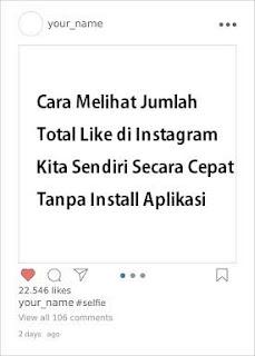 cara melihat jumlah total like di instagram sendiri