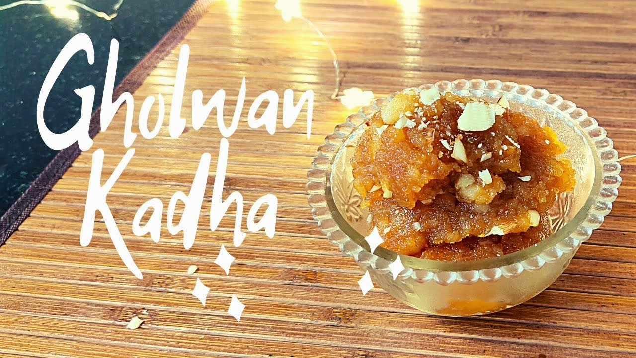 Gholwan Kadha Recipes