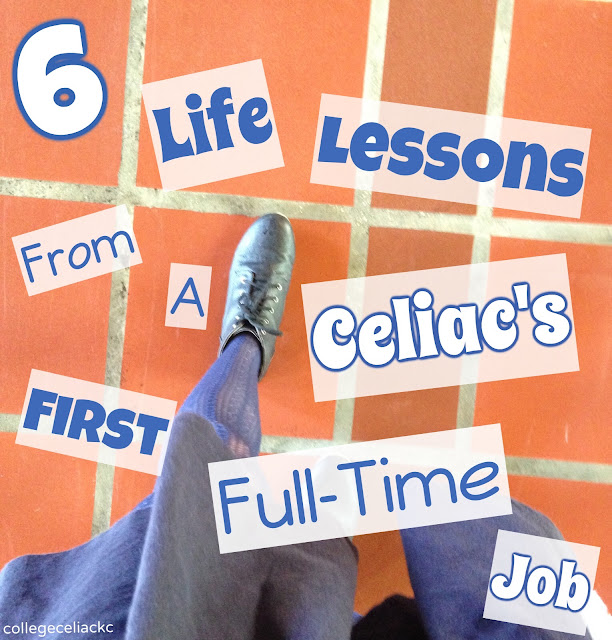 6 Gluten Free Life Lessons from a Celiac's First Full-Time Job
