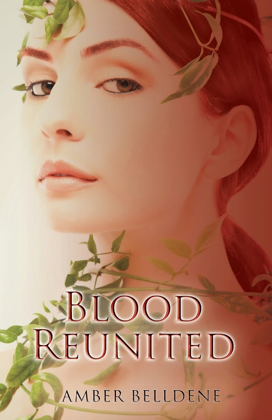 Cover Reveal: Blood Reunited (Blood Vine Series Book Three) by Amber Belldene