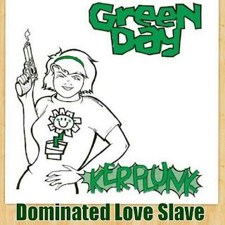 Green Day Lyrics - Dominated Love Slave