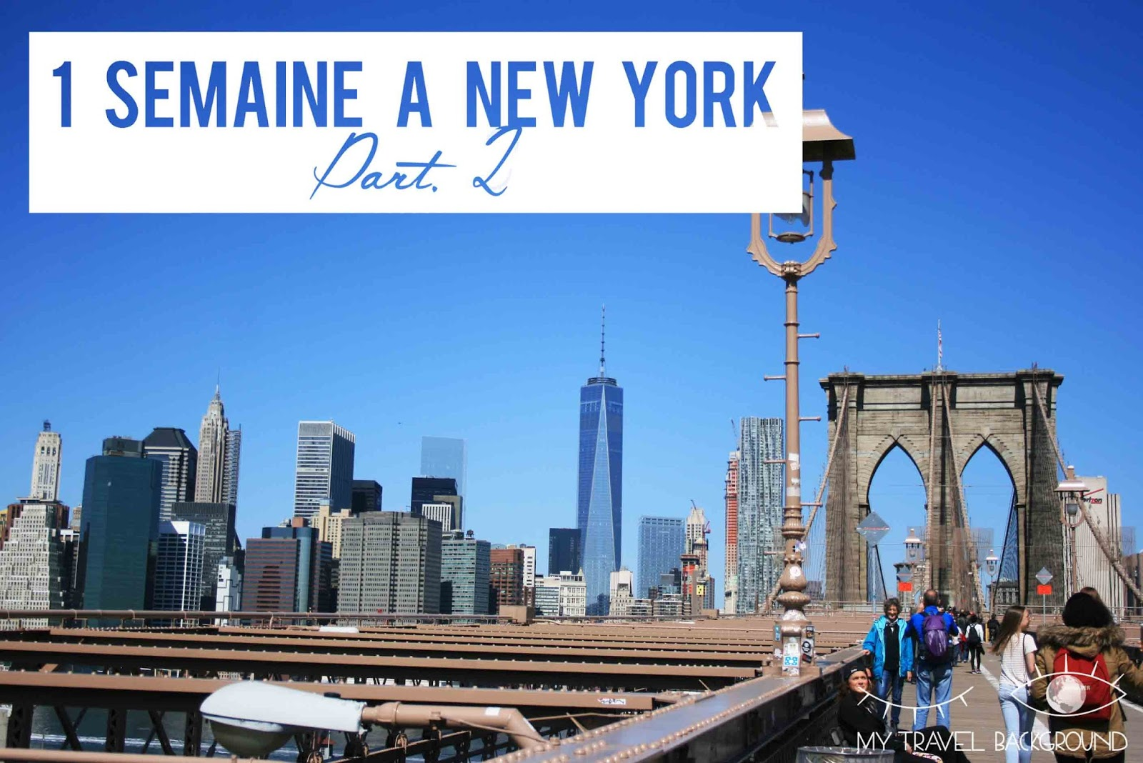 My Travel Background : Une semaine à New York : itinéraire
