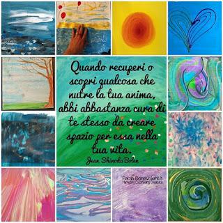 Quando recuperi o scopri qualcosa che nutre la tua anima, abbi abbastanza cura di te stesso da creare spazio per essa nella tua vita. Jean Shinoda Bolen