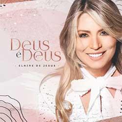 CD ...Deus É Deus - Elaine de Jesus