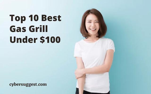Top 10 Best Gas Grill Under $100