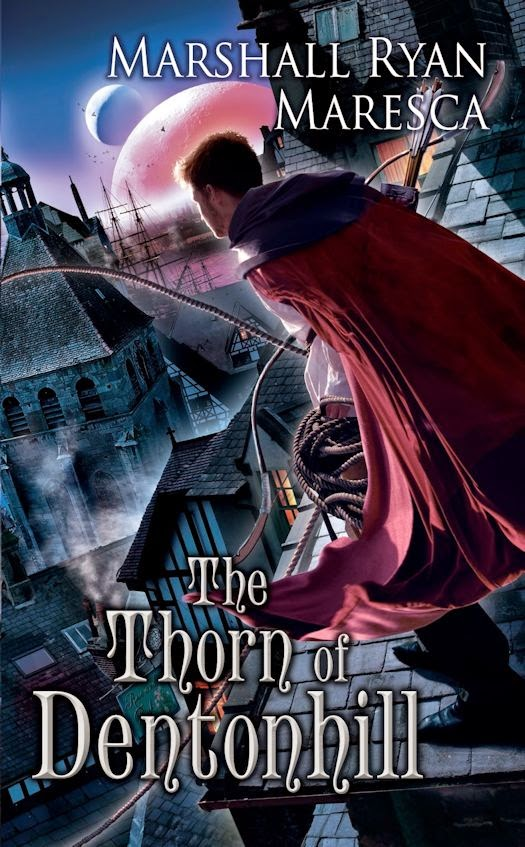 Interview with Marshall Ryan Maresca, author of The Thorn of Dentonhill - February 1, 2015
