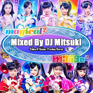 Magical2 x Mirage2 Mixed By DJ Mitsuki (from JPN Kid's TV shows マジマジョピュアーズ x ファントミラージュ)