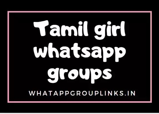 Tamil girls whatsapp group links 2020 | Active groups to join now