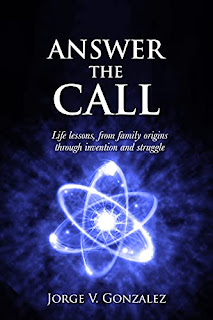 Answer the Call: Life Lessons From Family Origins Through Invention and Struggle by Jorge V Gonzalez book promotion sites