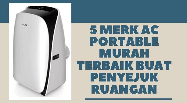 5 Merk AC Portable Murah Terbaik Buat Penyejuk Ruangan