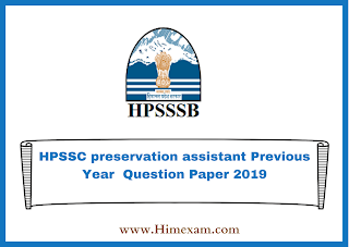 HPSSC preservation assistant Previous Year  Question Paper 2019