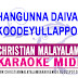 THANGUNNA DAIVAM KOODE........ MALAYALAM CHRISTIAN SONG'S MIDI FILE FREE DOWNLOAD