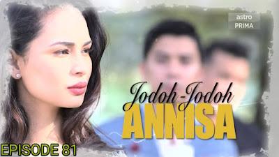 Tonton Drama Jodoh-Jodoh Annisa Episod 81