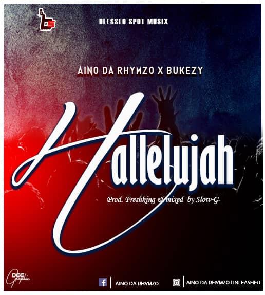 Halleluyah- Aino Da Rhymzo Ft Bukezy 1 Halleluyah- Aino Da Rhymzo Ft Bukezy