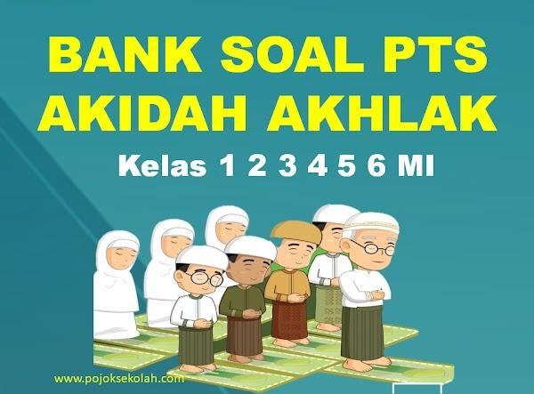 Bank Soal PTS Akidah Akhlak Kelas 1 2 3 4 5 6 MI Semester 1 Sesuai KMA 183