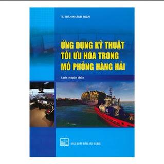 Ứng Dụng Kỹ Thuật Tối Ưu Hóa Trong Mô Phỏng Hàng Hải (Sách Chuyên Khảo) ebook PDF-EPUB-AWZ3-PRC-MOBI