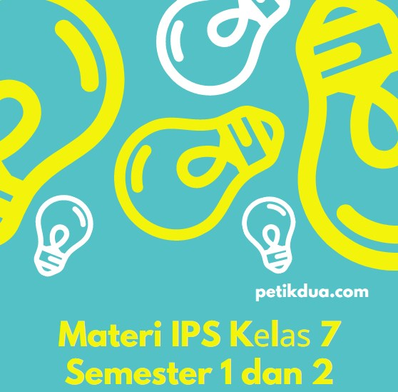 Materi IPS Kеlаѕ 7 Semester 1 dan 2