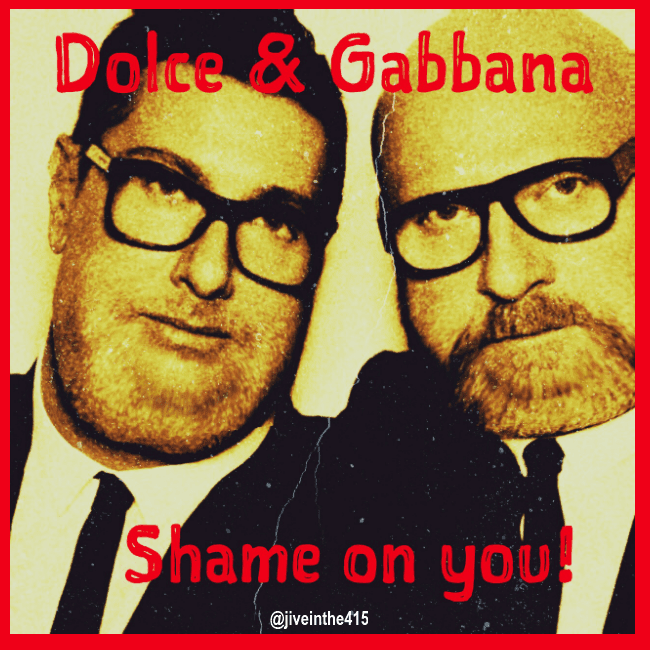 "A photo of fashion designers Domenico Dolce and Stefano Gabbana with the text ""shame on you"" super imposed on the photograph."