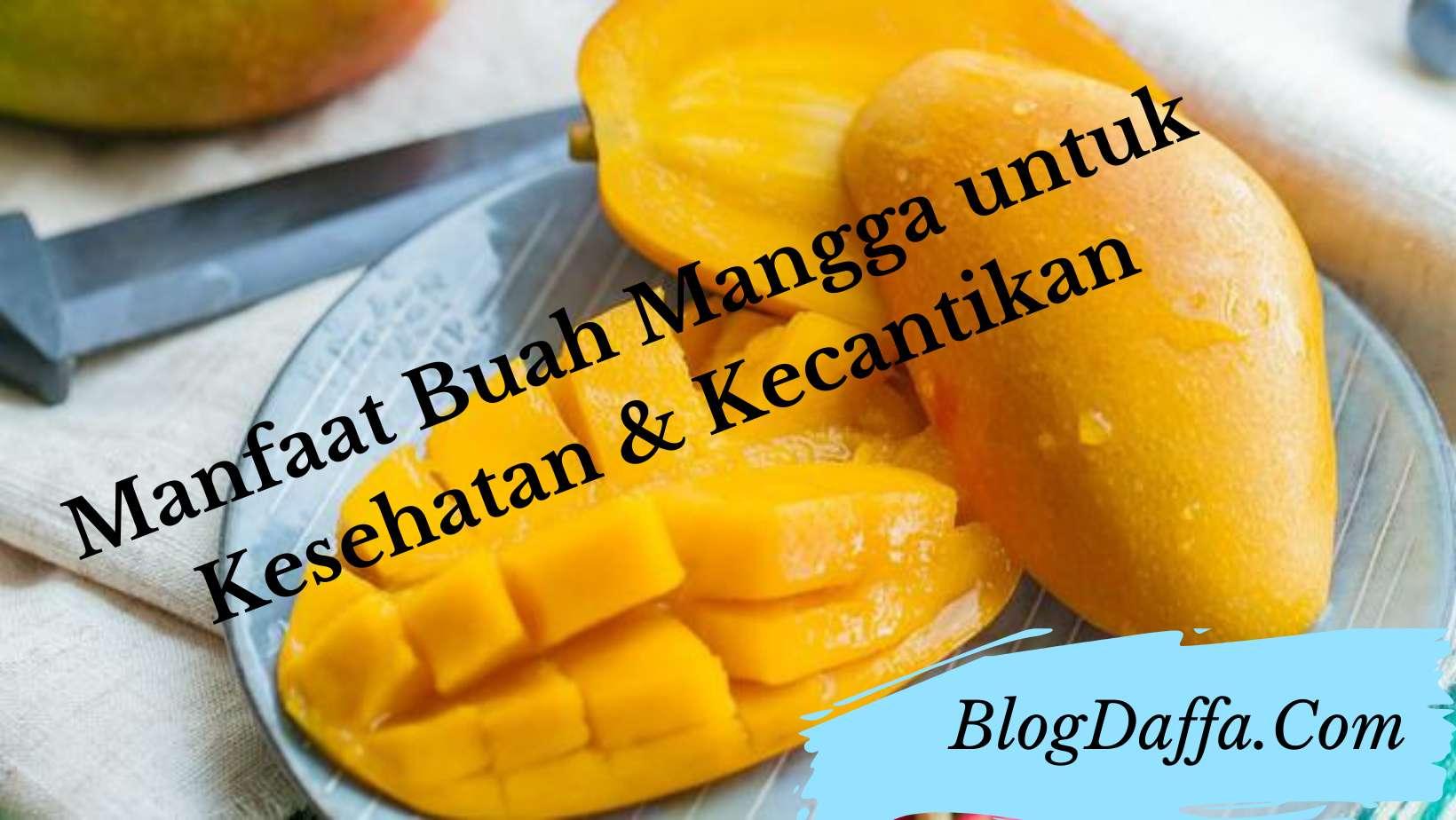 Manfaat buah mangga untuk kesehatan dan kecantikan