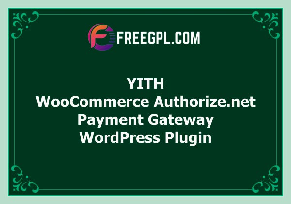 YITH WooCommerce Authorize.net Payment Gateway Free Download