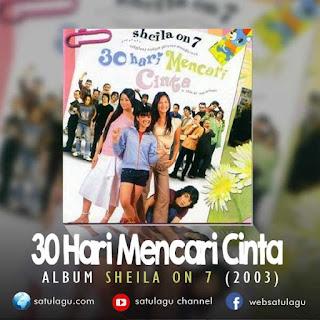 Download Lagu Sheila On 7 Album 30 Hari Mencari Cinta Mp3 Full Rar (2003)