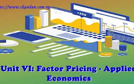 Unit VI: Factor Pricing - Applied Economics