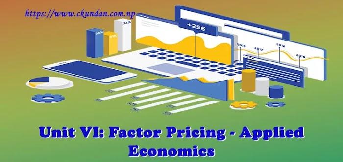 Unit VI: Factor Pricing - Applied Economics