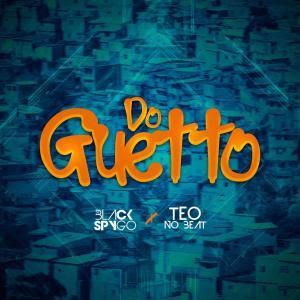 Dj Black Spygo & Teo No Beat - Do Guetto (Afro House)