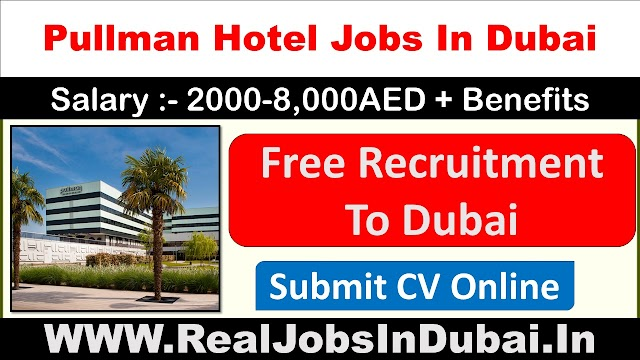 Pullman Hotel Dubai Latest Jobs Vacancies - UAE 2021