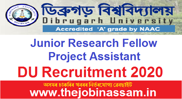 Dibrugarh University Recruitment 2020: Junior Research Fellow/Project Assistant