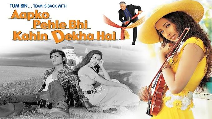 Aapko Pehle Bhi Kahin Dekha Hai 2003 Full Movie Download