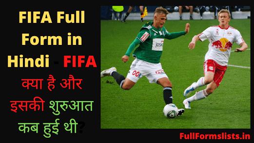 https://www.fullformslists.in/2021/06/fifa-full-form-in-hindi.html