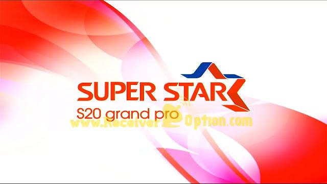SUPER STAR S20 GRAND PRO NEW SOFTWARE V1.13 24 MAY 2021