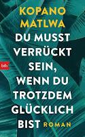 https://www.randomhouse.de/Buch/Du-musst-verrueckt-sein-wenn-du-trotzdem-gluecklich-bist/Kopano-Matlwa/btb-Hardcover/e529193.rhd