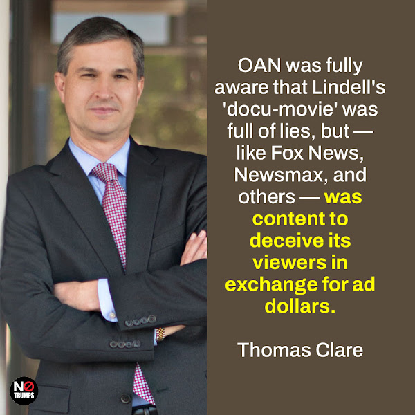 OAN was fully aware that Lindell's 'docu-movie' was full of lies, but — like Fox News, Newsmax, and others — was content to deceive its viewers in exchange for ad dollars. — Dominion attorney Thomas Clare