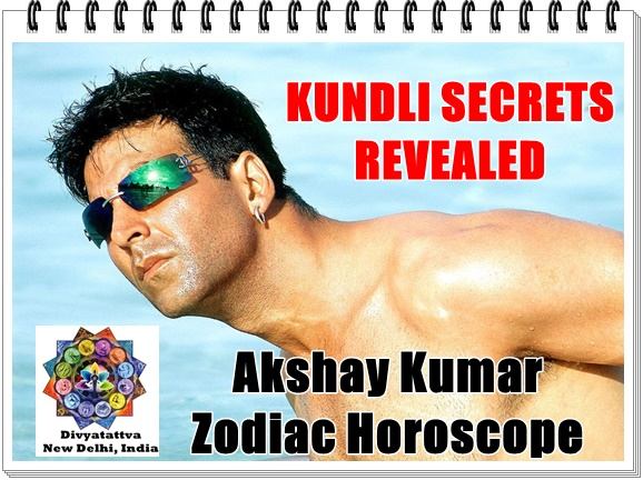 Akshay kumar kundli, akshay kumar zodiac sign, akshay kumar sex and romantic life astrology