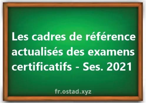 Les cadres de référence actualisés des examens certificatifs - Session 2021