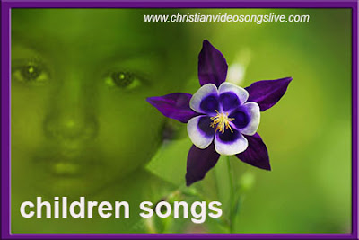 CHILDREN SONGS