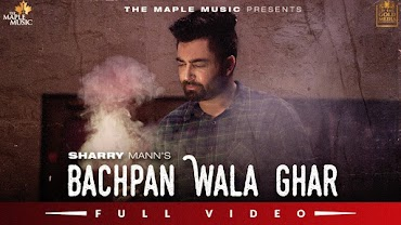 Bachpan Wala Ghar Lyrics - Sharry Mann