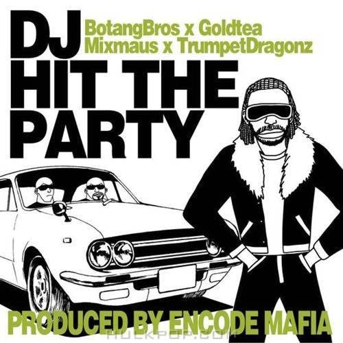 Botang Brothers – Dj Hit The Party – Single