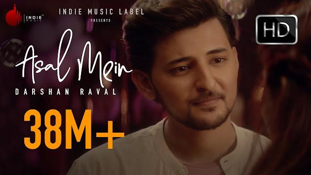 असल में Asal Mein – Darshan Raval, Indie Music