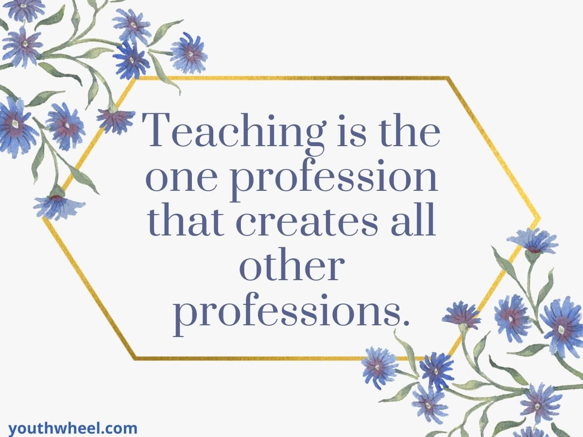 quotes for teachers from students, happy teachers day message, thank you teacher quotes, teachers day quotes for teachers.