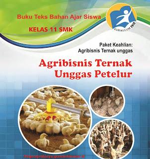 Buku Siswa Agribisnis Ternak Unggas Petelur kelas XI  Kurikulum 2013