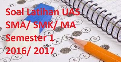 Soal Latihan UAS SMA, Soal Latihan UAS SMK, Soal Latihan UAS MA,