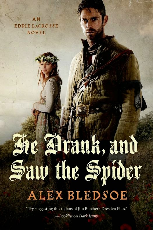 Review: He Drank, and Saw the Spider by Alex Bledsoe