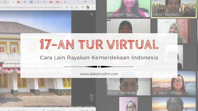 17an tur virtual ke lokasi peristiwa kemerdekaan