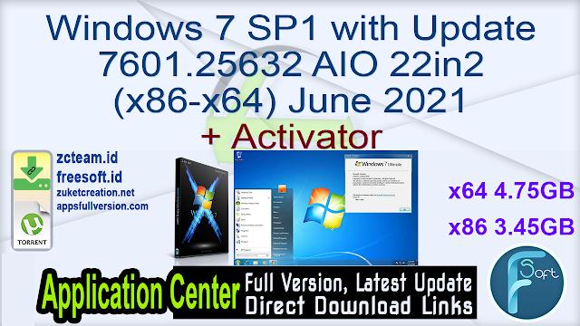Windows 7 SP1 with Update 7601.25632 AIO 22in2 (x86-x64) June 2021 + Activator_ ZcTeam.id