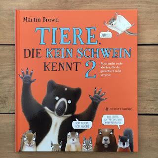 """""""Tiere, die kein Schwein kennt 2 - Noch mehr coole Viecher, die du garantiert nicht vergisst"""" von Martin Brown, erschienen im Gerstenberg Verlag"""