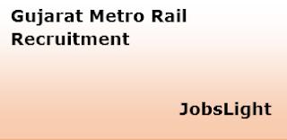 Gujarat Metro Rail Recruitment 2017